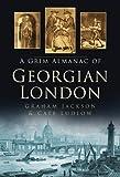 A Grim Almanac of Georgian London (Grim Almanacs)