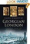 A Grim Almanac of Georgian London (Gr...