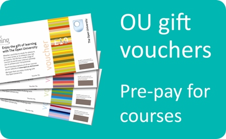 OU gift vouchers. Pre-pay for courses.