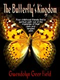 img - for THE BUTTERFLY'S KINGDOM by Gwendolyn Geer Field book / textbook / text book
