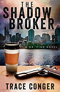 The Shadow Broker by Trace Conger ebook deal