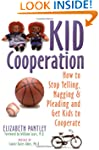 Kid Cooperation: How to Stop Yelling,...