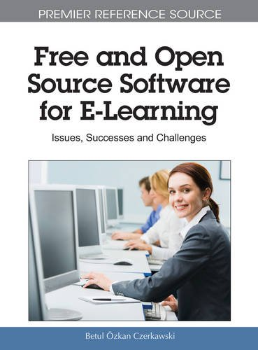 Free and Open Source Software for E-Learning: Issues, Successes and Challenges (Premier Reference Source)