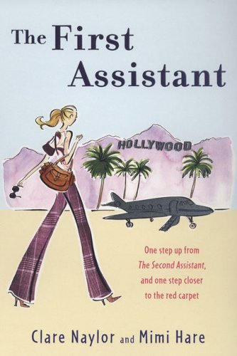 Image for The First Assistant: A Continuing Tale from Behind the Hollywood Curtain