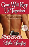 Guns Will Keep Us Together (Greatest Hits Romance)