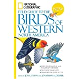 National Geographic Field Guide to the Birds of Western North Americaby Jon L. Dunn