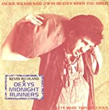 Dexys Midnight Runners Jackie Wilson Said I'm In Heaven When You Smile / Let's Make This Precious [7