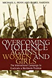 Overcoming Violence against Women and Girls: The International Campaign to Eradicate a Worldwide Problem
