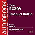 Unequal Battle [Russian Edition] | Victor Rozov