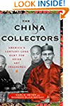 The China Collectors: America's Centu...