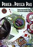 Manuel Bevand Poker : passer pro : Devez-vous franchir le pas ? Un vrai pro du poker répond
