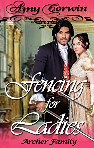 Fencing for Ladies (The Archer Family Regency Romances Book 5)