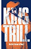 img - for King Of Trill: The Life and Career of Pimp C book / textbook / text book