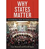 img - for By Gary Moncrief Why States Matter: An Introduction to State Politics book / textbook / text book