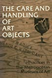 The Care and Handling of Art Objects: Practices in the Metropolitan Museum of Art