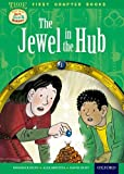 Roderick Hunt Oxford Reading Tree Read with Biff, Chip and Kipper: Level 11 First Chapter Books: The Jewel in the Hub