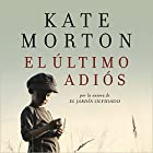 El último adiós [The Last Goodbye] Audiobook by Kate Morton Narrated by Alicia Laorden