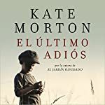 El último adiós [The Last Goodbye] | Kate Morton