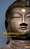 Dhammapada : La Voie du Bouddha