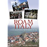 Roam Italy: A Teacher and His Students Take the Ultimate Class Trip ~ Michael James D'Amato