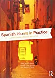 img - for Spanish Idioms in Practice: Understanding Language and Culture book / textbook / text book