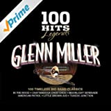 100 Hits Legends - Glenn Miller