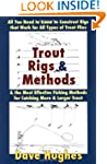 Trout Rigs and Methods