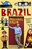 Michael Palin Brazil