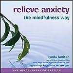 Relieve Anxiety the Mindfulness Way | Lynda Hudson
