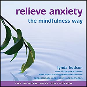 Relieve Anxiety the Mindfulness Way Speech