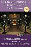 The Event Planners Essential Guide To Balloons
