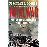 Total War: From Stalingrad to Berlinby Michael Jones