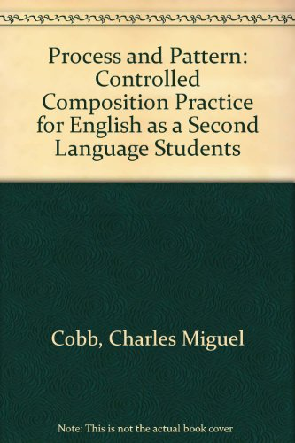 Process and Pattern: Controlled Composition for Esl Students