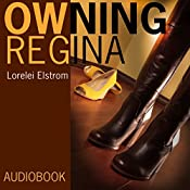 Owning Regina: Diary of My Unexpected Passion for Another Woman | [Lorelei Elstrom]