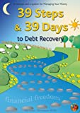 39 Steps & 39 Days to Debt Recovery (Managing Your Money)