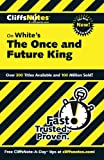 CliffsNotes on Whites The Once and Future King (Cliffsnotes Literature Guides)
