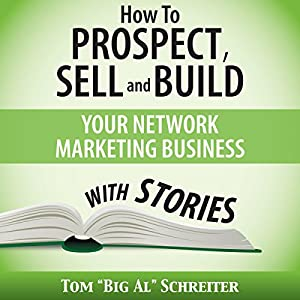 How to Prospect, Sell, and Build Your Network Marketing Business with Stories Audiobook