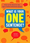 What Is Your One Sentence?: How to Be...