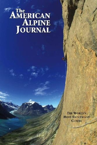 2009 the American Alpine Journal: The World's Most Significant Climbs (The American Alpine Journal, Volume 51 Issue 83), American Alpine Journal