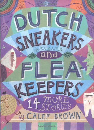 Dutch Sneakers and Flea Keepers: 14 More Stories PDF