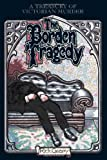 Rick Geary The Borden Tragedy (Treasury of Victorian Murders)