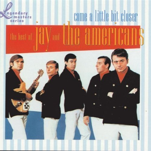 Come a Little Bit Closer: The Best of Jay and The Americans by Jay and The Americans [Music CD] cover