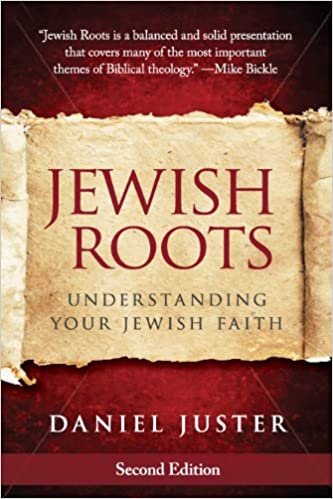 Jewish Roots: Understanding Your Jewish Faith (Revised Edition)