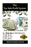 img - for The Tax Sale Profit System: The Investor's guide to tax sale overages book / textbook / text book