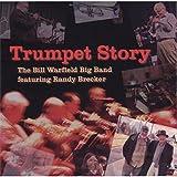 Trumpet Story: The Bill Warfield Big Band (feat. Randy Brecker)