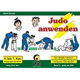 Das offizielle Lehrbuch des Deutschen Judo Bundes (DJB) e.V. zur Kyu-Prüfungsordnung / Judo anwenden: 4. bis 1. Kyu, orange-grün bis braun