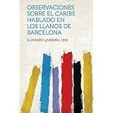 Observaciones Sobre El Caribe Hablado En Los Llanos De Barcelona