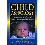 Child Astrology: A Guide to Nurturing Your Child's Natural Giftsby M. J. Abadie