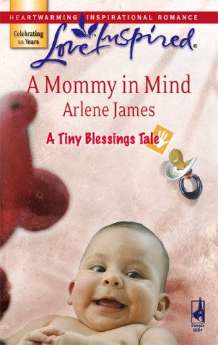 Image of A Mommy in Mind (A Tiny Blessings Tale #3) (Love Inspired #412)