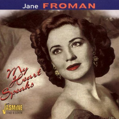 Jane Froman - My Heart Speaks [original Recordings Remastered] - Zortam Music